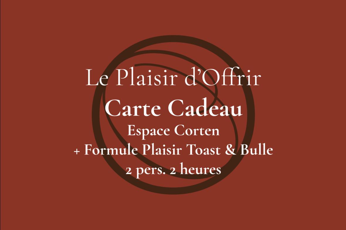 Carte Cadeau pour 2 personnes 2 heures en semaine ou le week-end dans l'Espace Corten avec Formule Toast & Bulles