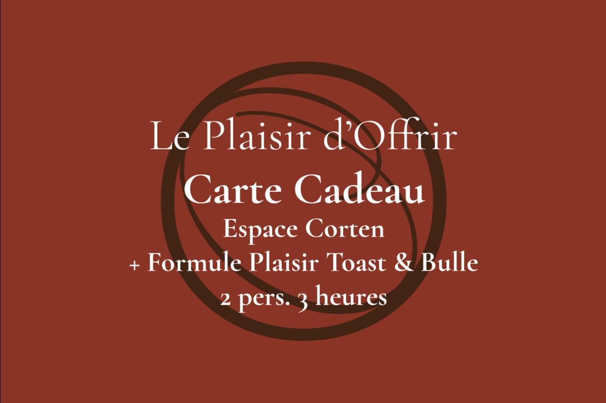 Carte Cadeau pour 2 personnes 3 heures en semaine ou le week-end dans l'Espace Corten avec Formule Toast & Bulles