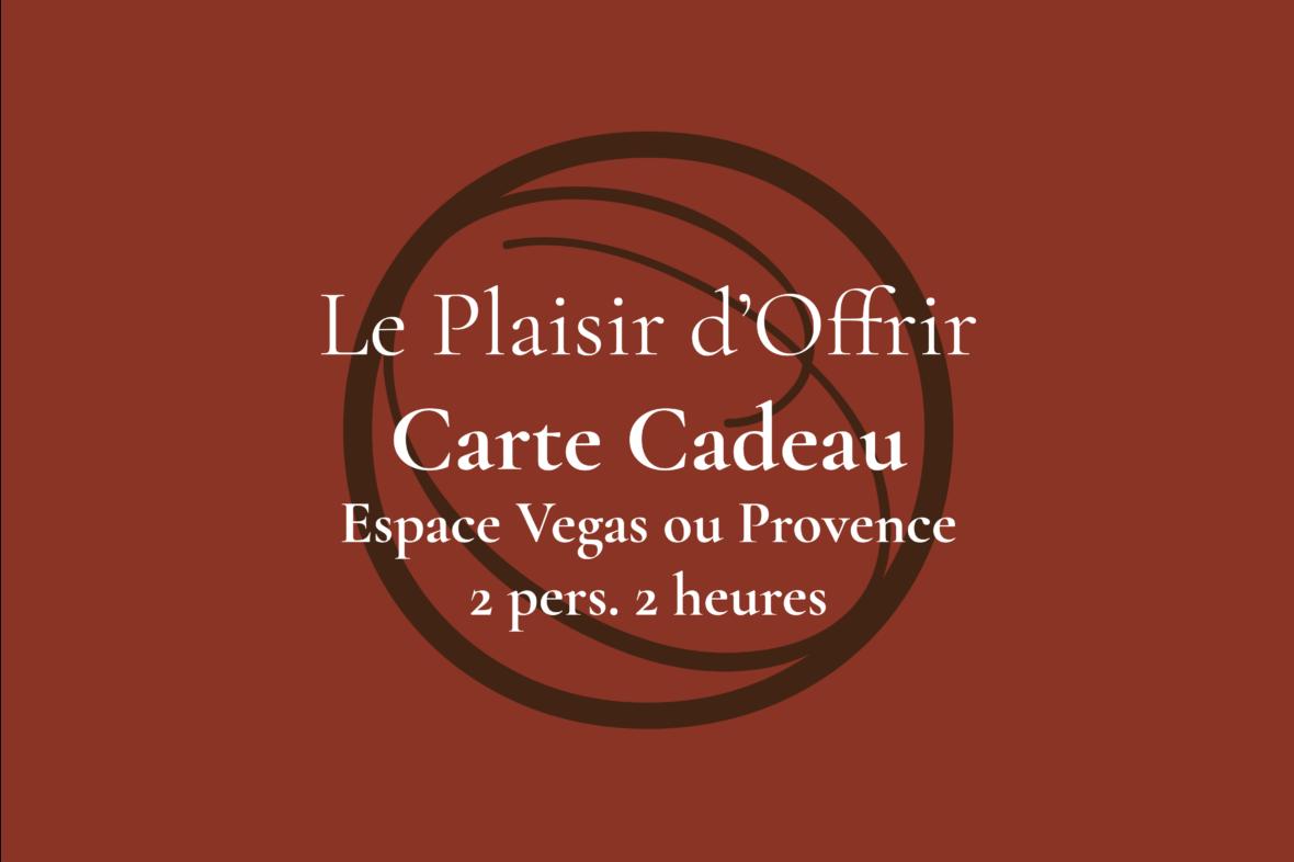 Carte Cadeau pour 2 personnes 2 heures en semaine ou le week-end dans l'Espace Provence ou Vegas