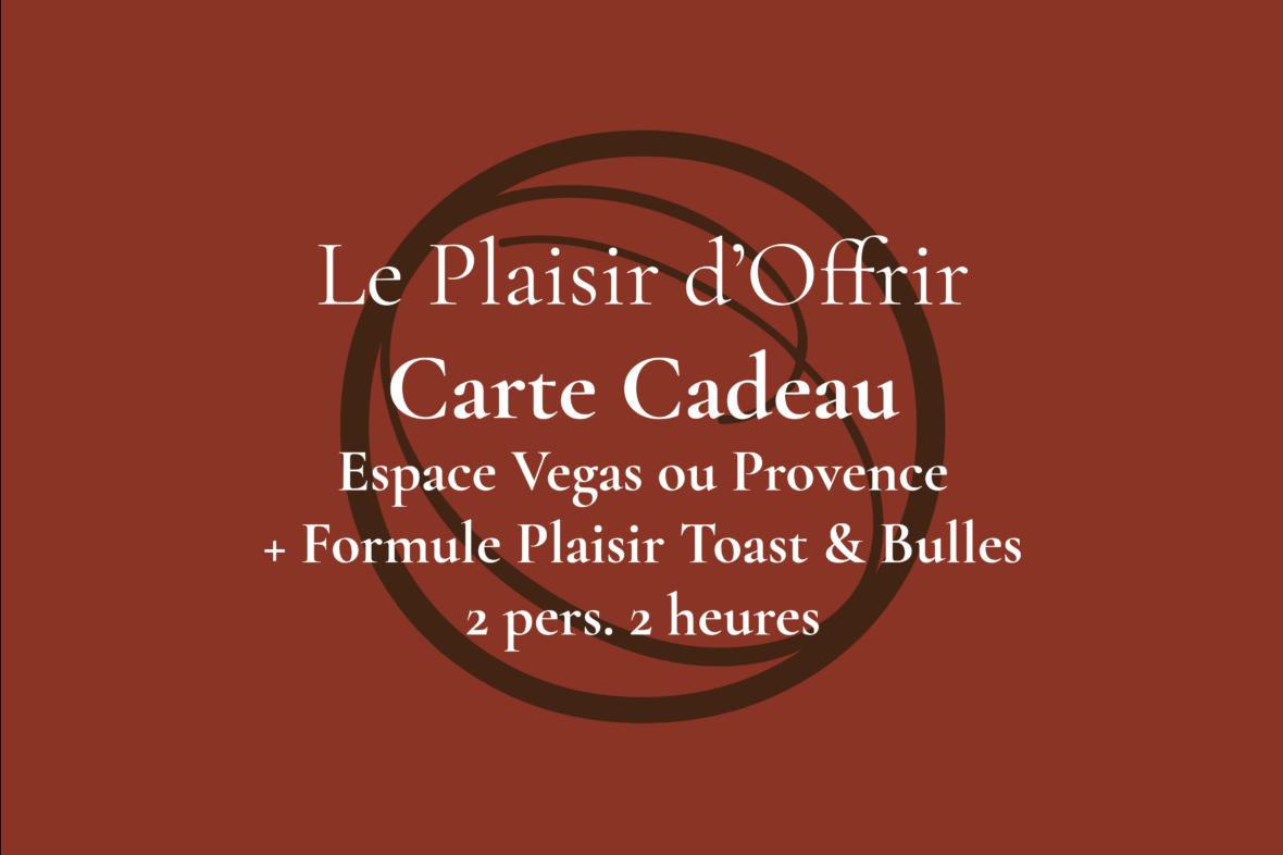 Carte Cadeau pour 2 personnes 2 heures en semaine ou le week-end dans l'Espace Provence ou Vegas avec Formule Toast & Bulles