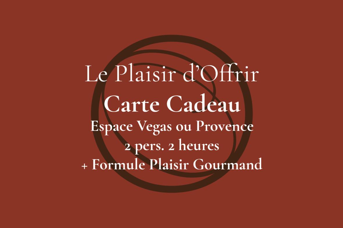 Carte Cadeau pour 2 personnes 2 heures en semaine ou le week-end dans l'Espace Provence ou Vegas + Formule Plaisir Gourmand