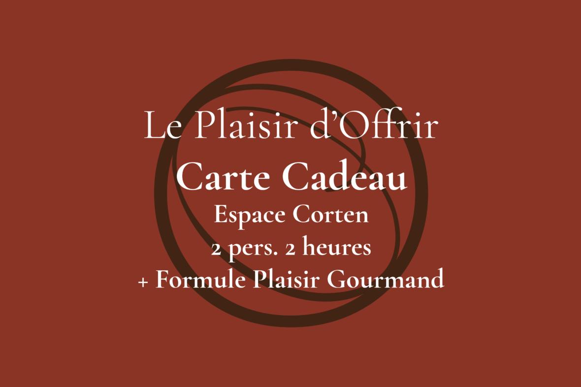 Carte Cadeau pour 2 personnes 2 heures en semaine ou le week-end dans l'Espace Corten + Formule Plaisir Gourmand