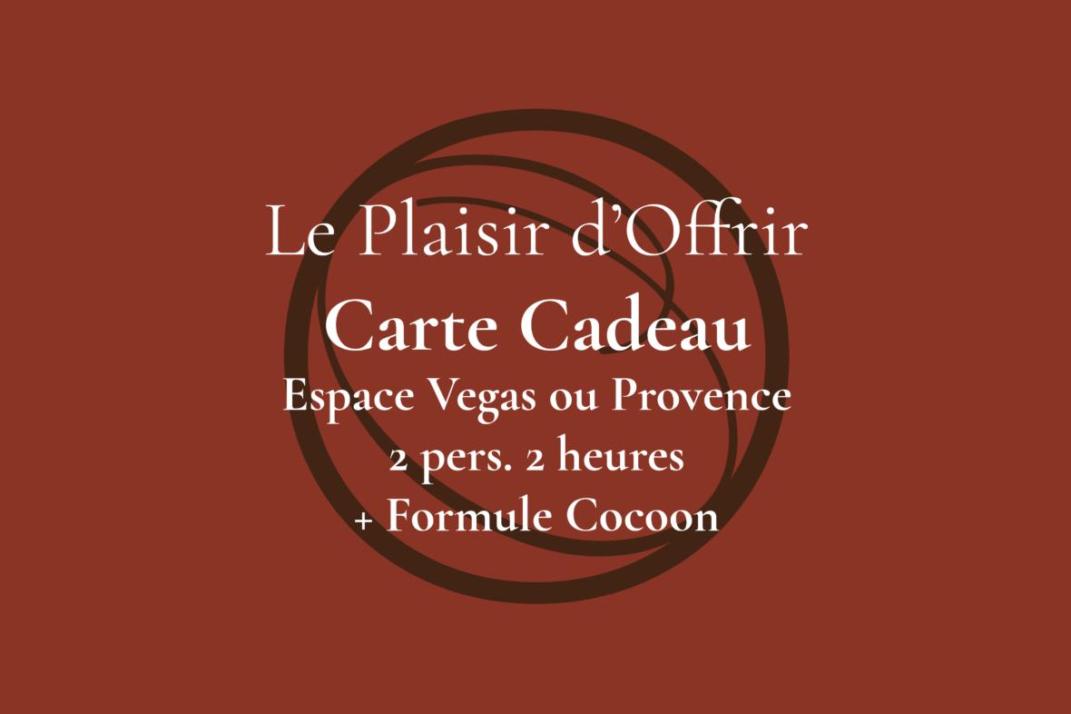 Carte Cadeau pour 2 personnes 2 heures en semaine ou le week-end dans l'Espace Provence ou Vegas + Formule Cocoon
