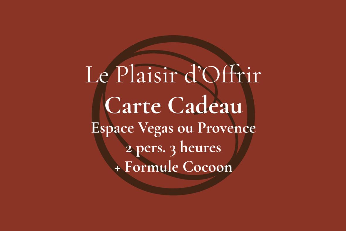 Carte Cadeau pour 2 personnes 3 heures en semaine ou le week-end dans l'Espace Provence ou Vegas + Formule Cocoon