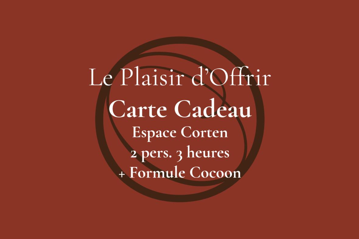 Carte Cadeau pour 2 personnes 3 heures en semaine ou le week-end dans l'Espace Corten + Formule Cocoon