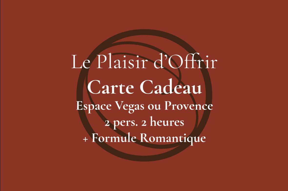 Carte Cadeau pour 2 personnes 2 heures en semaine ou le week-end dans l'Espace Provence ou Vegas + Formule Romantique