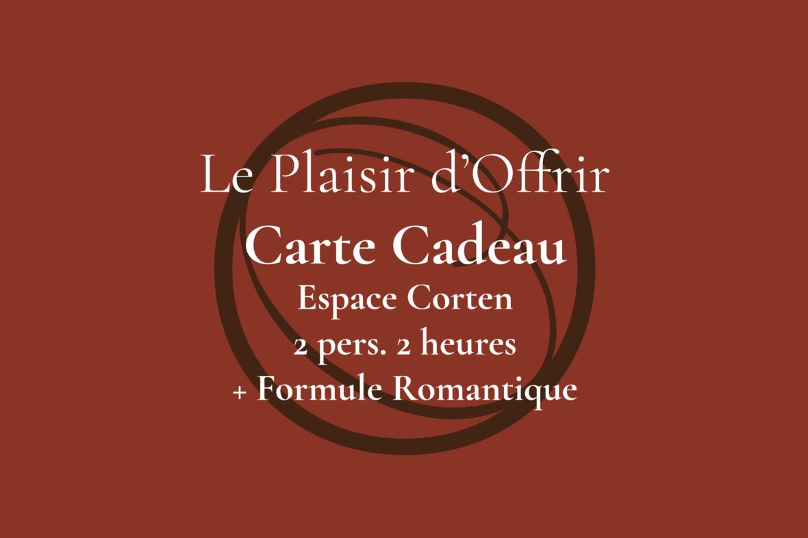 Carte Cadeau pour 2 personnes 2 heures en semaine ou le week-end dans l'Espace Corten + Formule Romantique