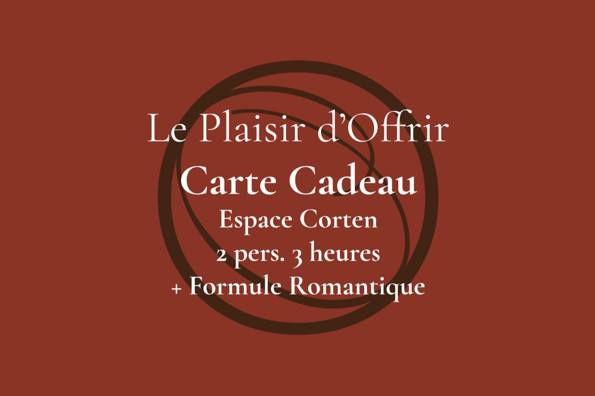 Carte Cadeau pour 2 personnes 3 heures en semaine ou le week-end dans l'Espace Corten + Formule Romantique