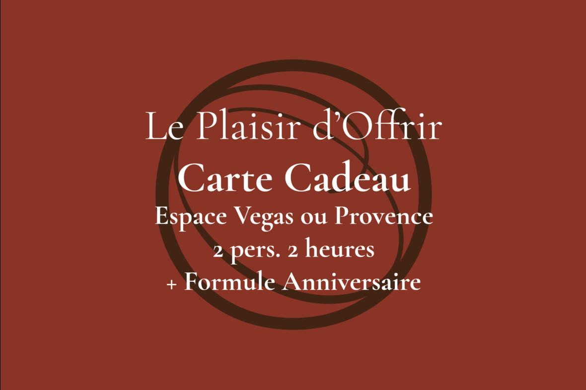 Carte Cadeau pour 2 personnes 2 heures en semaine ou le week-end dans l'Espace Provence ou Vegas + Formule Anniversaire