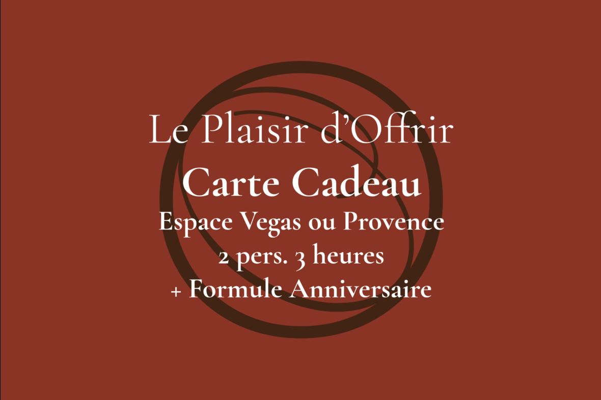 Carte Cadeau pour 2 personnes 3 heures en semaine ou le week-end dans l'Espace Provence ou Vegas + Formule Anniversaire