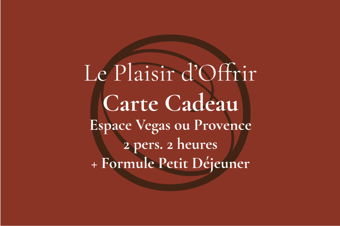 Carte Cadeau pour 2 personnes 2 heures en semaine ou le week-end dans l'Espace Provence ou Vegas + Formule Petit Déjeuner sucré/salé