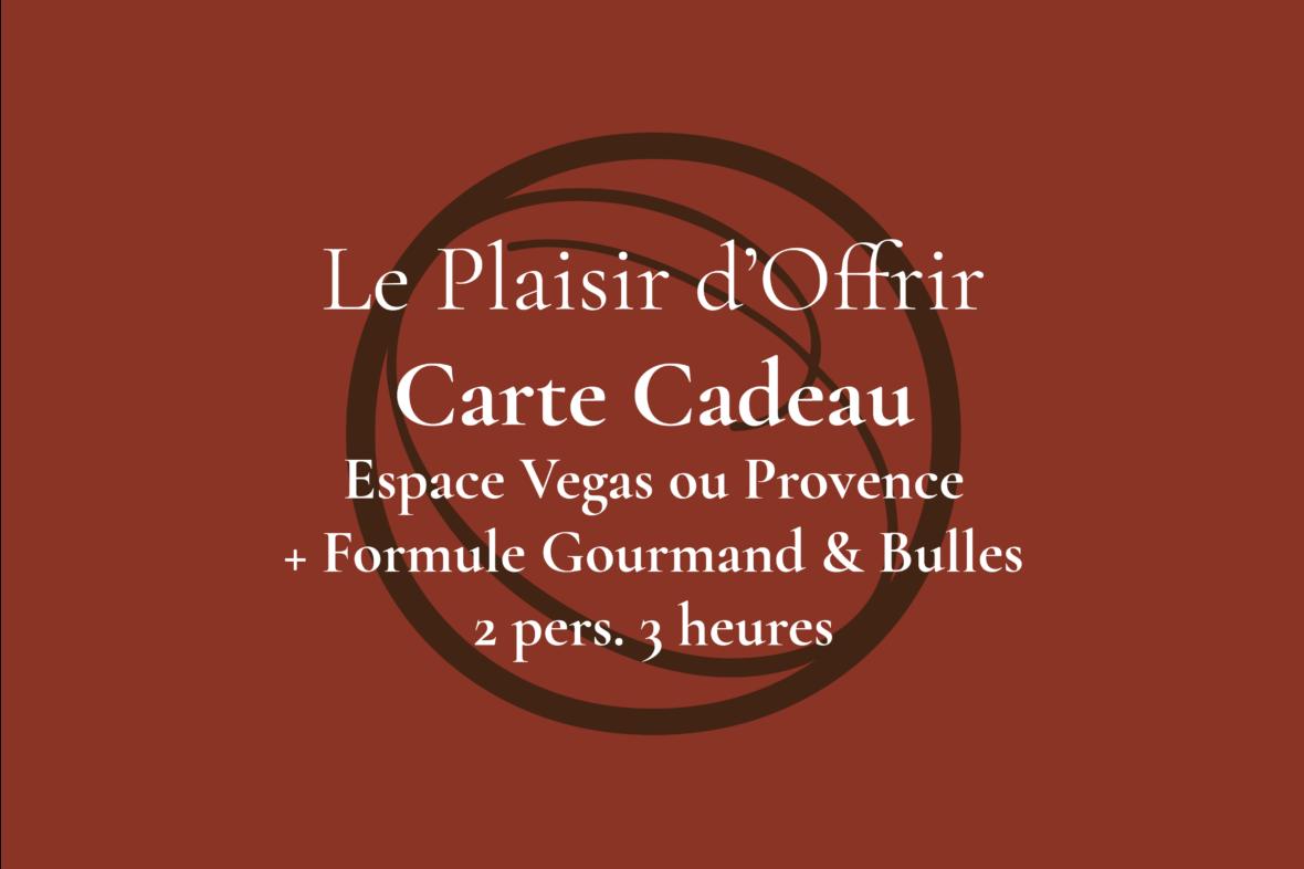 Carte Cadeau pour 2 personnes 3 heures en semaine ou le week-end dans l'Espace Provence ou Vegas avec Formule Plaisr Gourmand