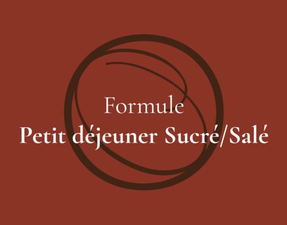 Formule Complémentaire Petit Déjeuner Sucré/Salé